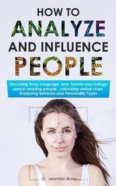 How to Analyze and Influence People by Jeremiah Bonn