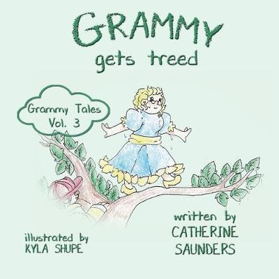 Grammy Gets Treed by Catherine Saunders