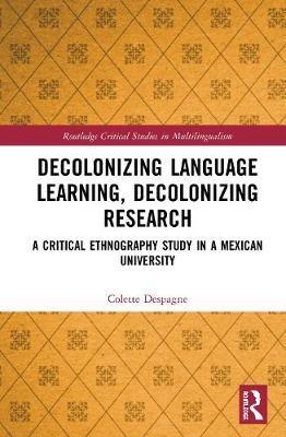 Decolonizing Language Learning, Decolonizing Research by Colette Despagne