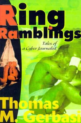 Ring Ramblings: Tales of a Cyber Journalist by Thomas M Gerbasi image