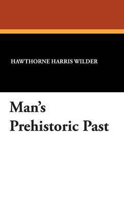 Man's Prehistoric Past by Hawthorne Harris Wilder image