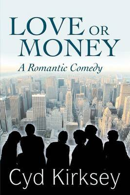 Love or Money: A Romantic Comedy by Cyd Kirksey image