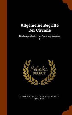 Allgemeine Begriffe Der Chymie by Pierre Joseph Macquer