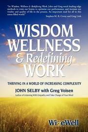 Wisdom Wellness and Redefining Work by John Selby image