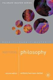 Mastering Philosophy by Anthony Harrison-Barbet