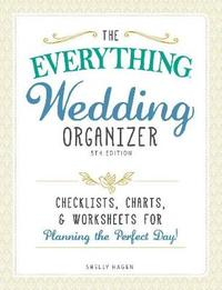 The Everything Wedding Organizer by Shelly Hagen