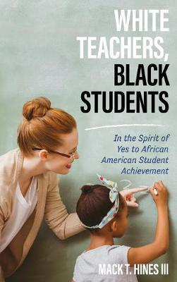 White Teachers, Black Students by Mack T. Hines image