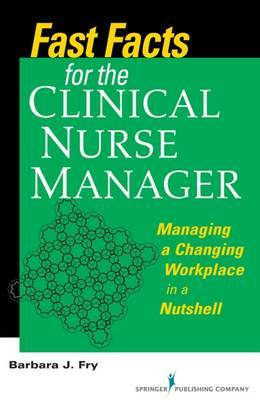 Fast Facts for the Clinical Nurse Manager by Barbara Farquharson Fry image