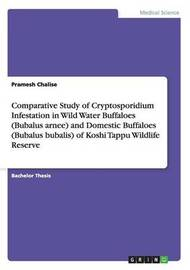 Comparative Study of Cryptosporidium Infestation in Wild Water Buffaloes (Bubalus Arnee) and Domestic Buffaloes (Bubalus Bubalis) of Koshi Tappu Wildlife Reserve by Pramesh Chalise image