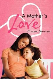 A Mother's Love by Charena Stevenson