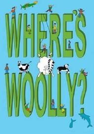 Where's Woolly? by Alistair King