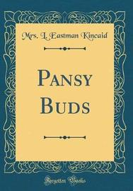 Pansy Buds (Classic Reprint) by Mrs L Eastman Kincaid image