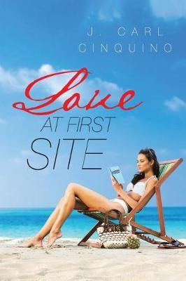 Love at First Site by J Carl Cinquino
