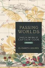 Passing Worlds by Elizabeth Holmes