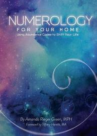 Numerology for Your Home + Business by Amanda Rieger Green
