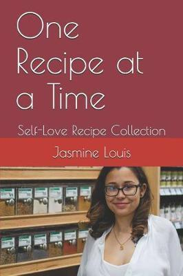 One Recipe at a Time by Jasmine Louis