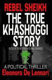The True Khashoggi Story by Eleonora De Lennart