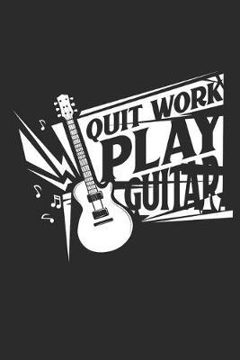 Quit work play guitar by Values Tees