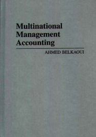 Multinational Management Accounting by Ahmed Riahi-Belkaoui