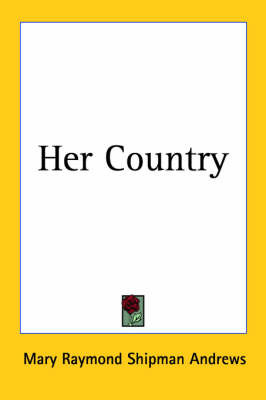 Her Country by Mary Raymond Shipman Andrews image
