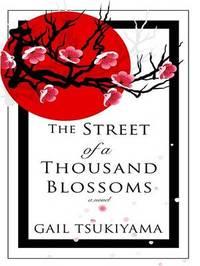 The Street of a Thousand Blossoms by Gail Tsukiyama image