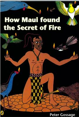 How Maui Found the Secret of Fire by Peter Gossage image