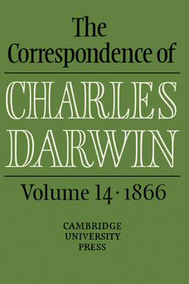 The The Correspondence of Charles Darwin: Volume 14, 1866: v. 14 by Charles Darwin