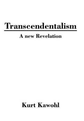 Transcendentalism by Kurt Kawohl
