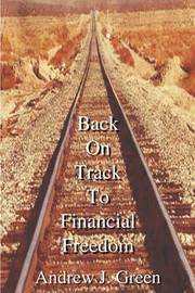 Back On Track to Financial Freedom by Andrew J. Green image