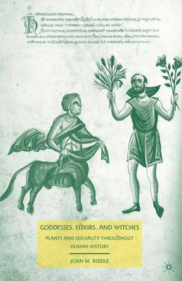 Goddesses, Elixirs, and Witches by John M Riddle