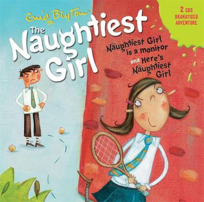Naughtiest Girl is a Monitor: AND Here is the Naughtiest Girl by Enid Blyton image