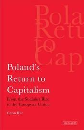 Poland's Return to Capitalism by Gavin Rae