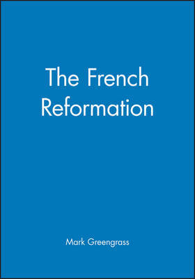The French Reformation by Mark Greengrass image