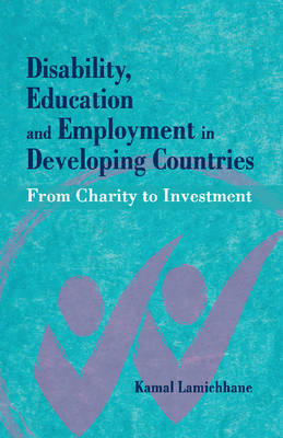 Disability, Education and Employment in Developing Countries by Kamal Lamichhane