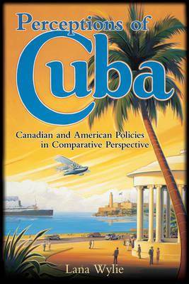 Perceptions of Cuba by Lana Wylie