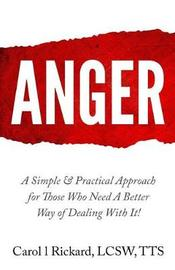 Anger by Carol L Rickard Lcsw