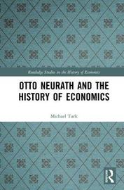 Otto Neurath and the History of Economics by Michael Turk