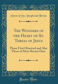 The Wonders of the Heart of St. Teresa of Jesus by Simon of Sts Joseph and Teresa image