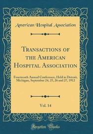 Transactions of the American Hospital Association, Vol. 14 by American Hospital Association image