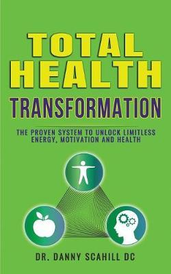 Total Health Transformation by Danny Scahill