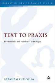 Text to Praxis by Abraham Kuruvilla