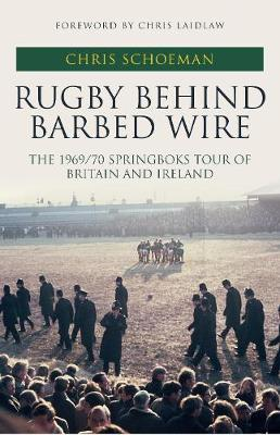 Rugby Behind Barbed Wire by Chris Schoeman