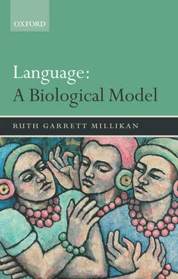 Language: A Biological Model by Ruth Garrett Millikan image