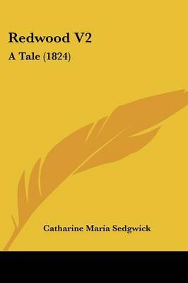 Redwood V2: A Tale (1824) by Catharine Maria Sedgwick image
