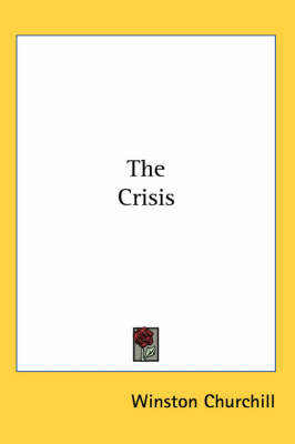 The Crisis by Winston, Churchill