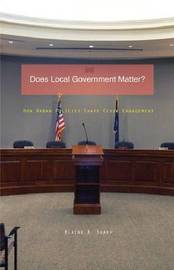 Does Local Government Matter? by Elaine B Sharp