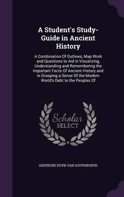 A Student's Study-Guide in Ancient History by Gertrude Duyn Van Southworth image