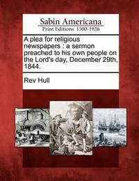 A Plea for Religious Newspapers by Rev Hull