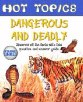 HOT TOPICS DANGEROUS & DEADLY