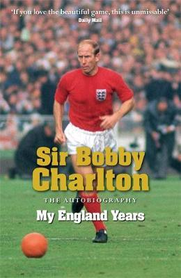 My England Years: The Autobiography by Bobby Charlton
